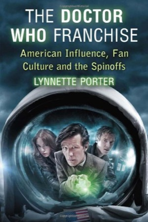 The Doctor Who Franchise: American Influence, Fan Culture and the Spinoffs cover