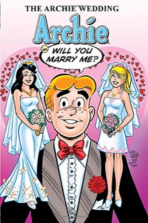 The Archie Wedding: Archie In Will You Marry Me?