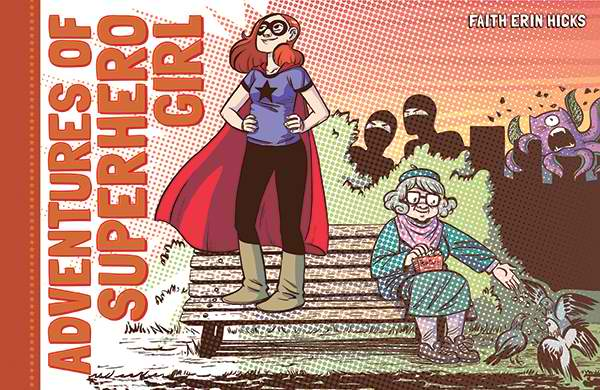 Adventures of Superhero Girl by Faith Erin Hicks