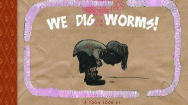 We Dig Worms!