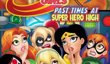 DC Super Hero Girls: Past Times at Super Hero High