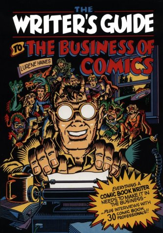 The Writer's Guide to the Business of Comics