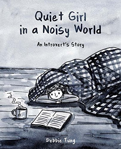 Quiet Girl in a Noisy World: An Introvert's Story