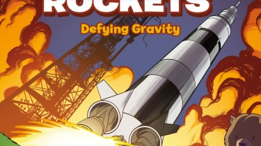 Science Comics: Rockets: Defying Gravity