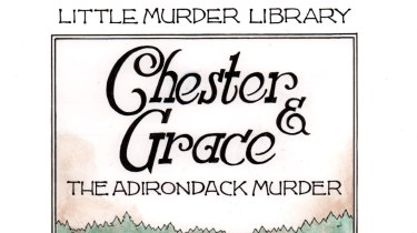 Chester & Grace: The Adirondack Murder