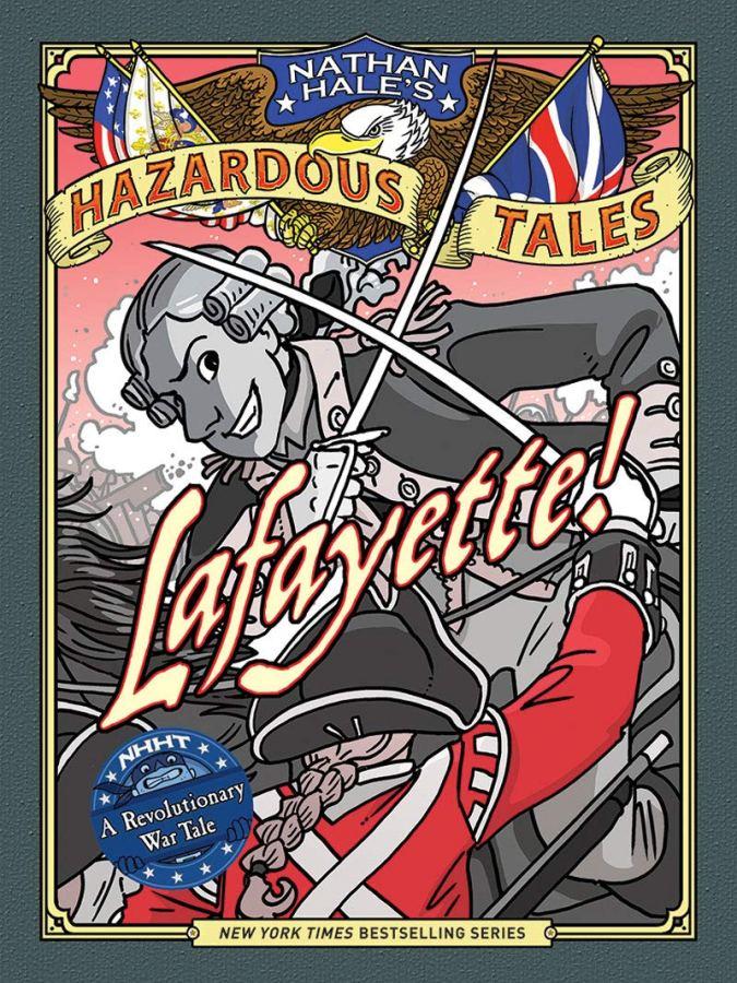 Lafayette! (Nathan Hale's Hazardous Tales)
