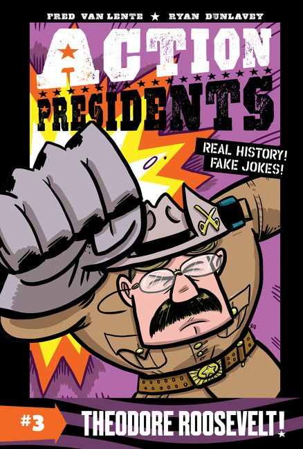 Action Presidents: Theodore Roosevelt!