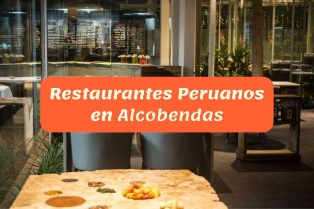 ¿Cuál es el mejor restaurante peruano en Alcobendas?