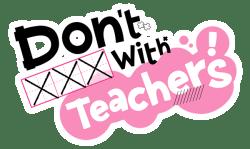 Logo for Don't XXX With Teachers!