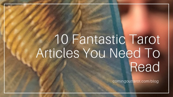 10 Popular Tarot Articles You Need To Read - Coming Out Tarot