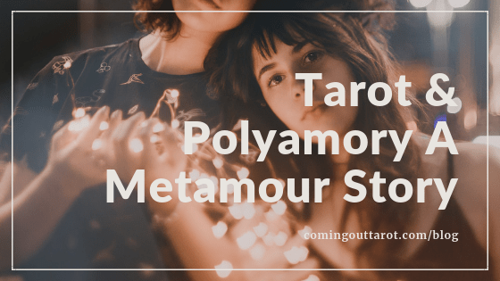 Tarot And Polyamory A Metamour Story - Coming Out Tarot