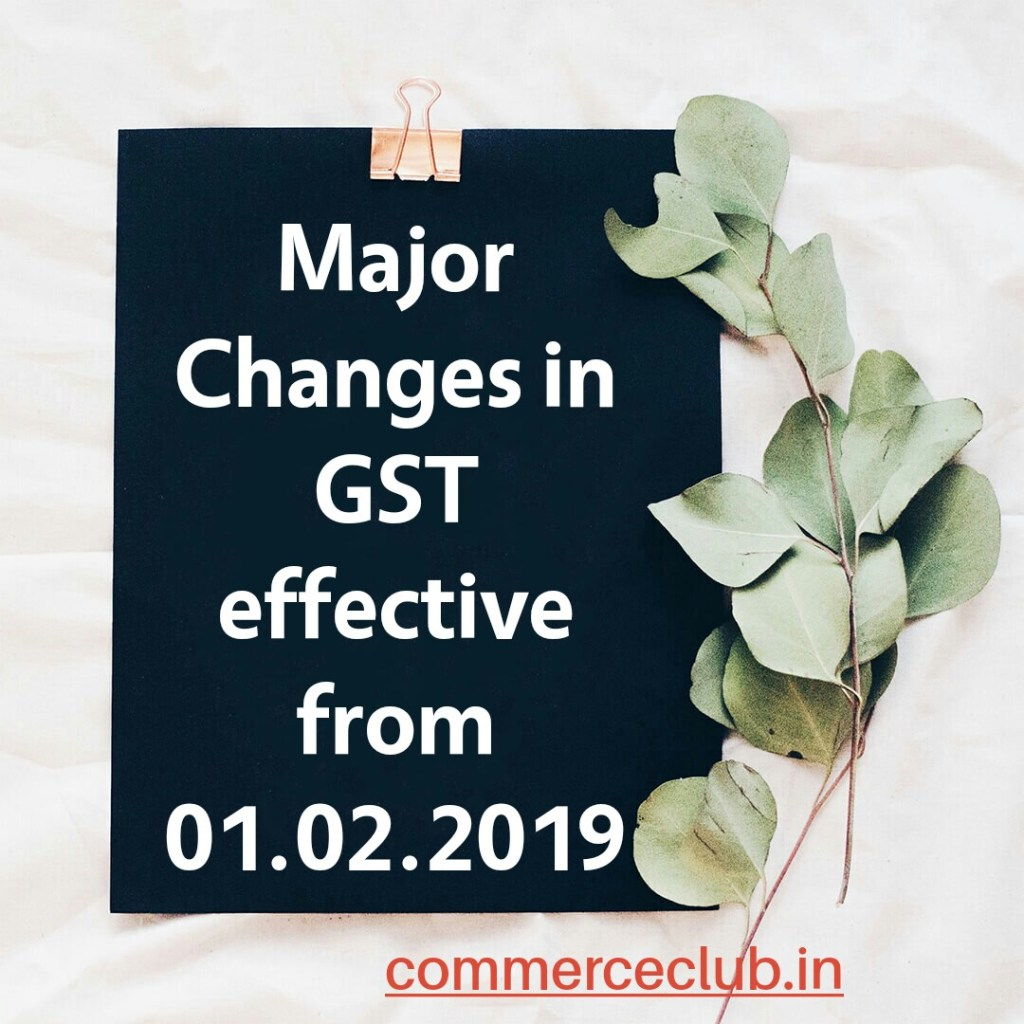 Major changes in GST