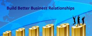 build better business relationships