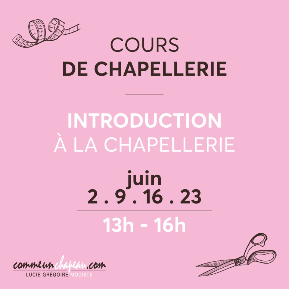Introduction à la chapellerie - Atelier Comme un chapeau