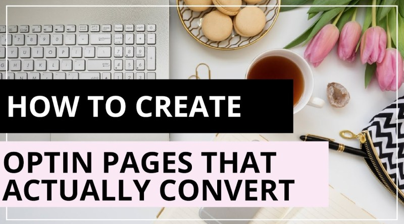 How To Design Optin Pages, Squeeze Pages or Lead Pages That Convert PART I