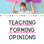 Forming Opinions and teaching students to think blog cover showing girl holding up 2 thought bubbles with text stating opinions and facts.