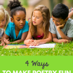 Four Ways to Make Poetry Fun blog post cover showing children reading poetry in spring