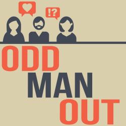 Odd Man Out 46: O.M.O. A.M.A.!