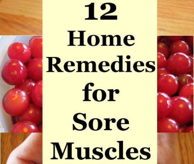 Collage Of Home Remedies For Sore Muscles