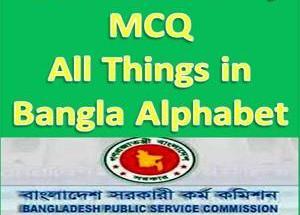BCS Preliminary MCQ All Things in Bangla Alphabet
