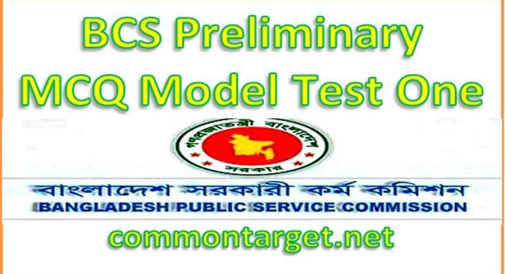 BCS Preliminary MCQ Model Test One