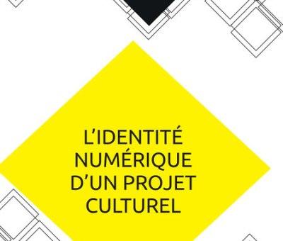 L'identité numérique d'un projet culturel / livre blanc