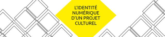 banniere livre blanc identité numérique projet culturel