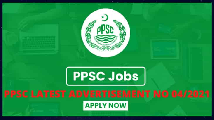 LATEST ADVERTISEMENT NO 4/2021 BY PPSC