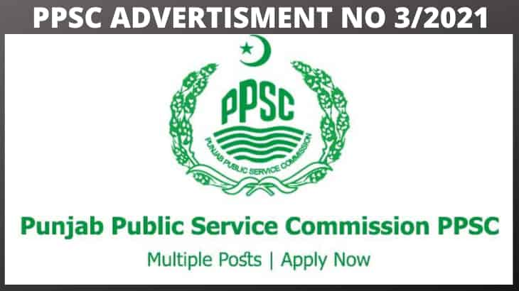 PPSC ADVERTISMENT NO 3/2021