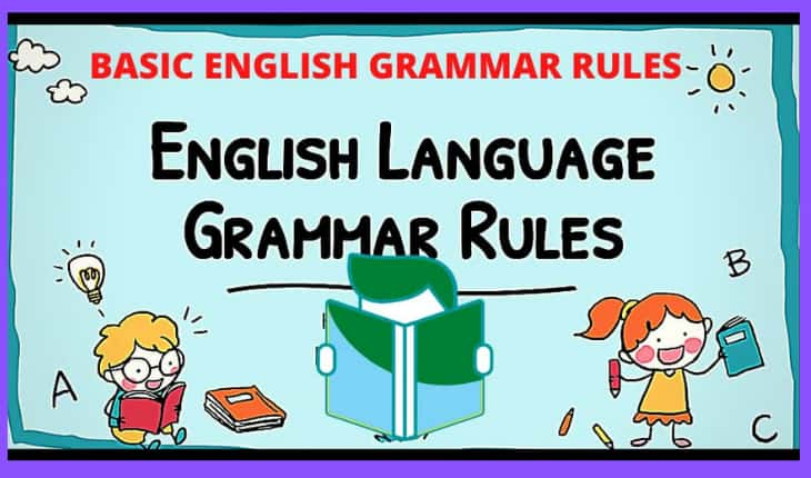 WHAT ARE BASIC ENGLISH GRAMMAR RULES