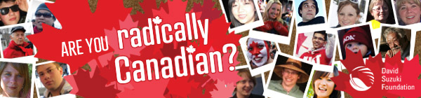 Get radically Canadian with us