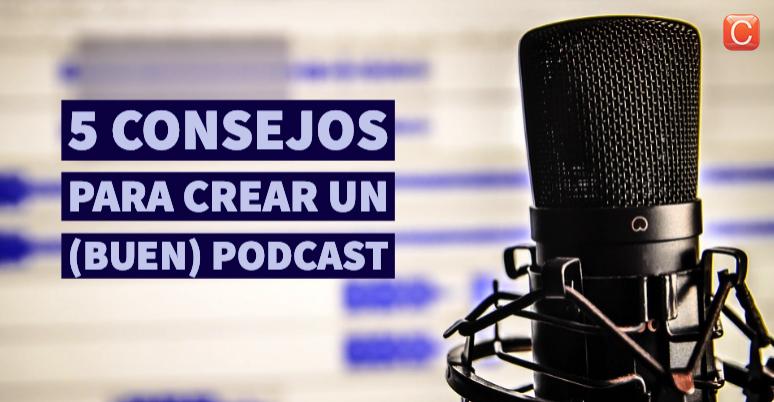 5 consejos para crear un buen podcast community internet