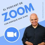 El Podcast de Zoom con Enrique San Juan