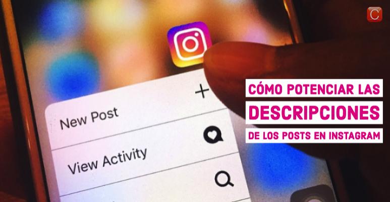 como potenciar las descripciones de los posts en Instagram community internet