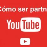 Cómo ser partner de Youtube