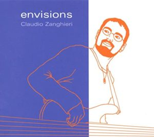 Claudio Zanghieri: Envisions