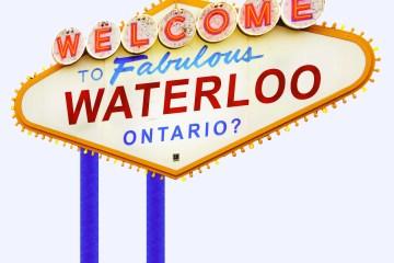 Welcome to fabulous Waterloo, Ontario?