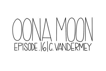 OONA MOON: Episode 16