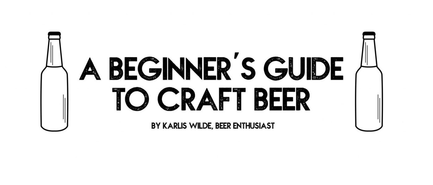 A Beginner's Guide to Craft Beer (According to Karlis)