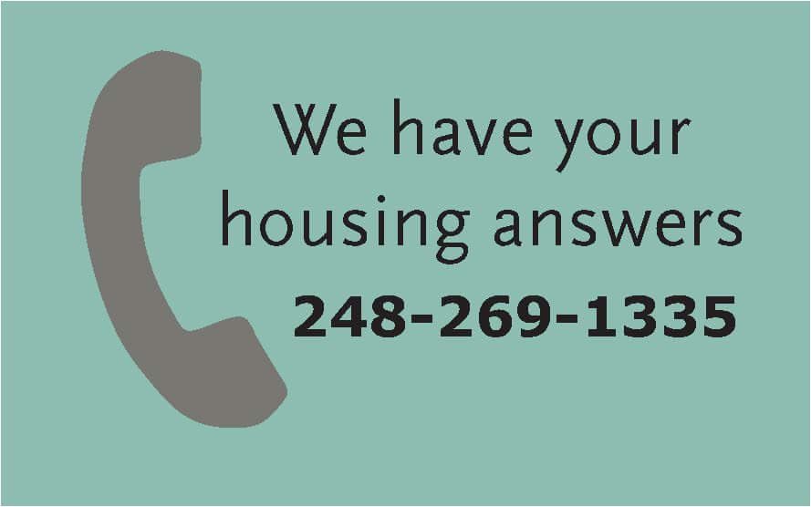 We have your housing answers. Call 248-269-1335