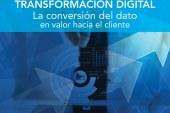 e_Letter 21 | TRANSFORMACIÓN DIGITAL. La conversión del dato en valor hacia el cliente.