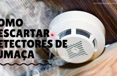 Como descartar detectores de fumaça