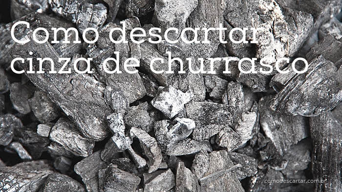 Como descartar cinza de churrasco carvão