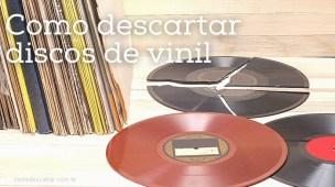 Como descartar discos de vinil