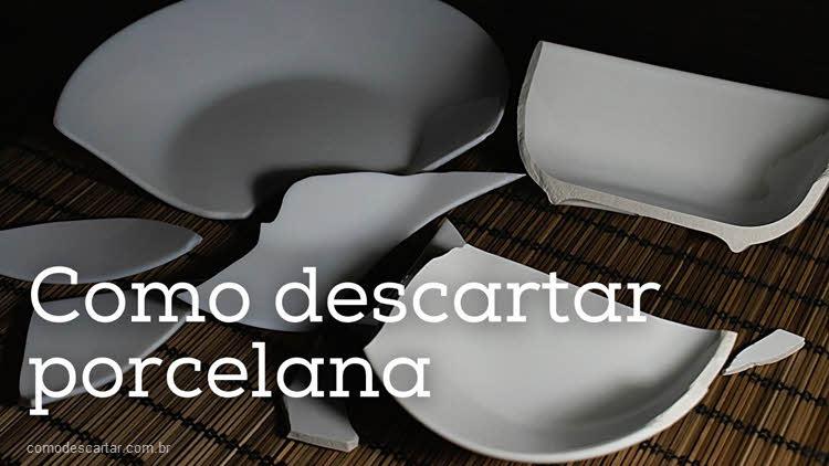 Como descartar porcelana