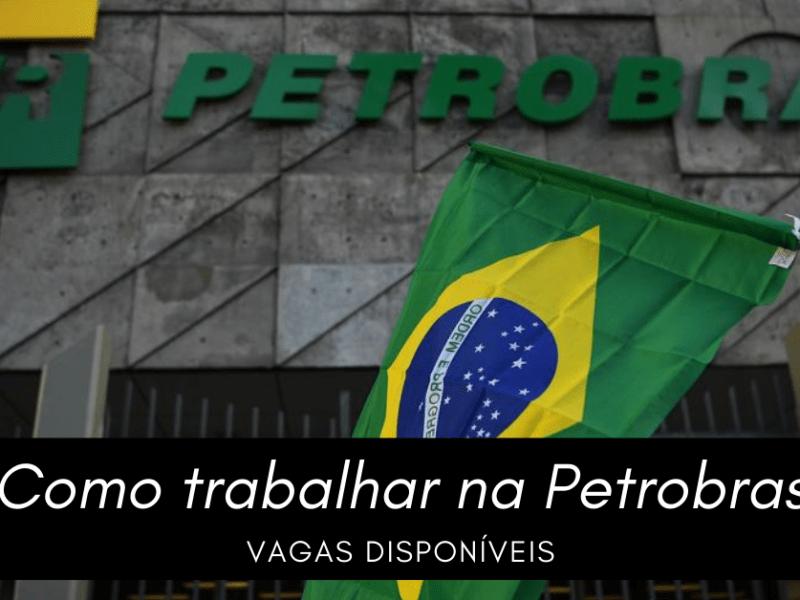 Como trabalhar na Petrobras