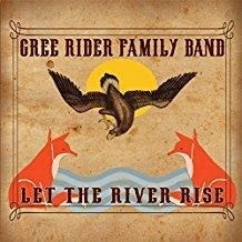 Cree Rider Family Band – Let The River Rise (Sticker on Cover)