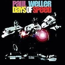 Paul Weller – Days Of Speed