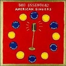The Essential American Singers – Various Artists (Click for track listing)