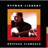 Ottmar Liebert – Nouveau Flamenco (Original)
